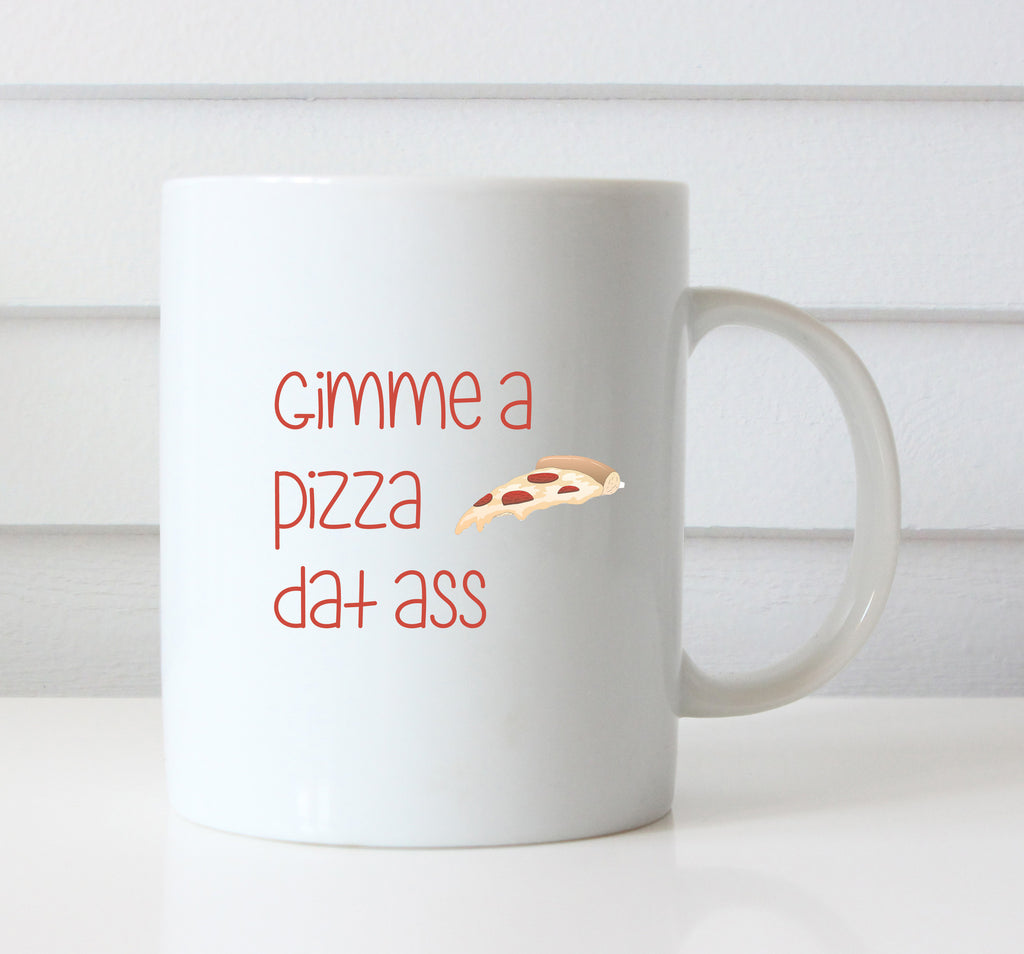Pizza Dat Ass Mug