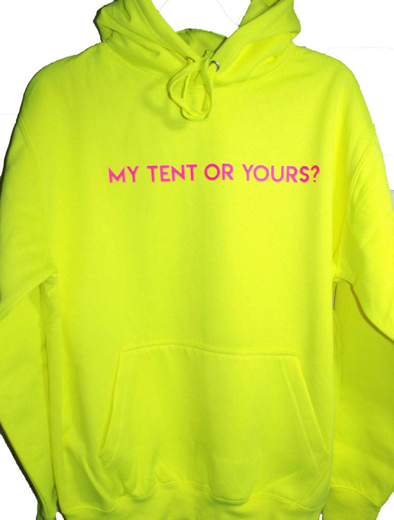 My Tent Or Yours Hoodie