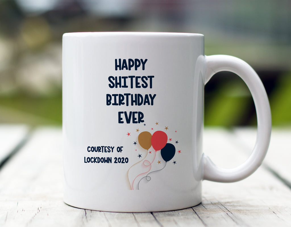 Shitest Birthday Ever Mug