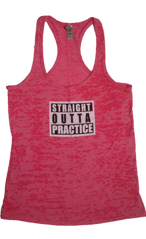 Straight Outta Practice Burnout Tank