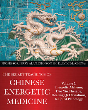 Secret Teachings of Chinese Energetic Medicine – Vol.2