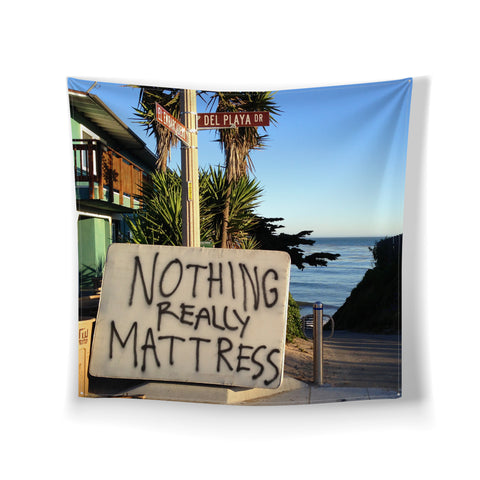 "Nothing Really Mattress Wall Hanging 30"" x 30"""