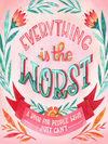 Everything Is The Worst Book Workman Publishing Co Books & Journals