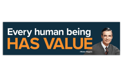 Mister Rogers Bumper Sticker - Every Human Being Has Value papersalt Paper Goods