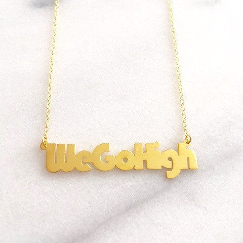 WeGoHigh necklace
