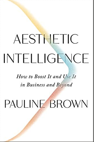 Aesthetic Intelligence by Pauline Brown - The Perfect Provenance