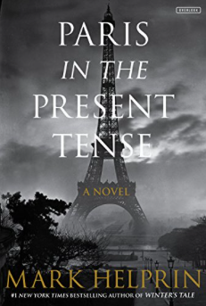 Paris in the Present Tense: A Novel by Mark Helprin - The Perfect Provenance