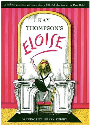 Eloise by Kay Thompson and Hilary Knight