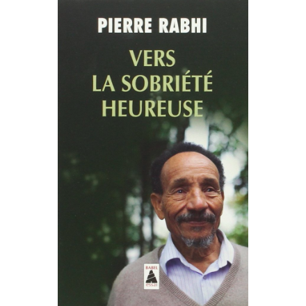 Vers la sobriété heureuse de Pierre Rabhi - The Perfect Provenance