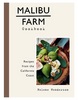 Malibu Farm Cookbook by Helene Henderson - The Perfect Provenance