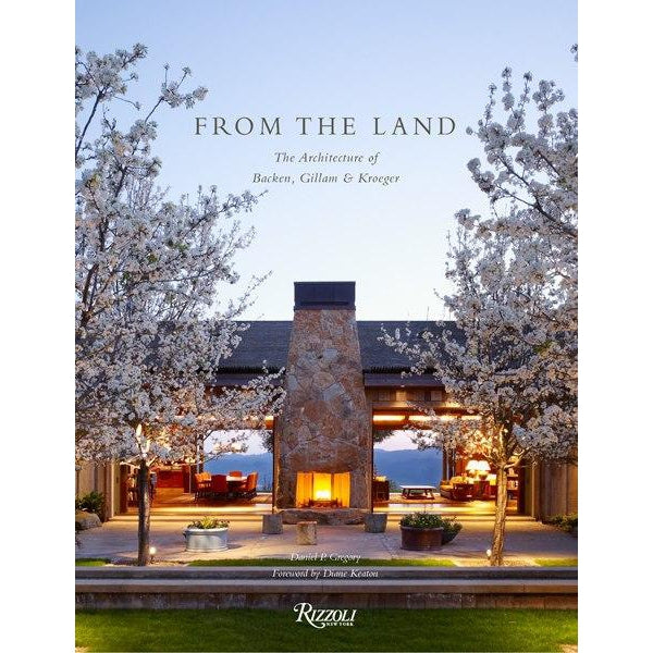 From the Land by Backen, Gillam, & Kroeger Architects - The Perfect Provenance