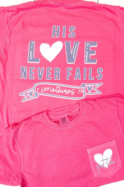 His Love Never Fails Tee {Pre-Order}