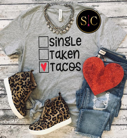 Single, Taken, Tacos Tee {Pre-order}