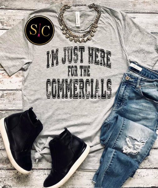 Just here for the commercials Tee {Pre-order}