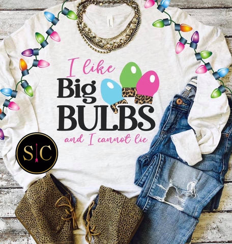 I Like Big Bulbs Tee {Pre-Order}