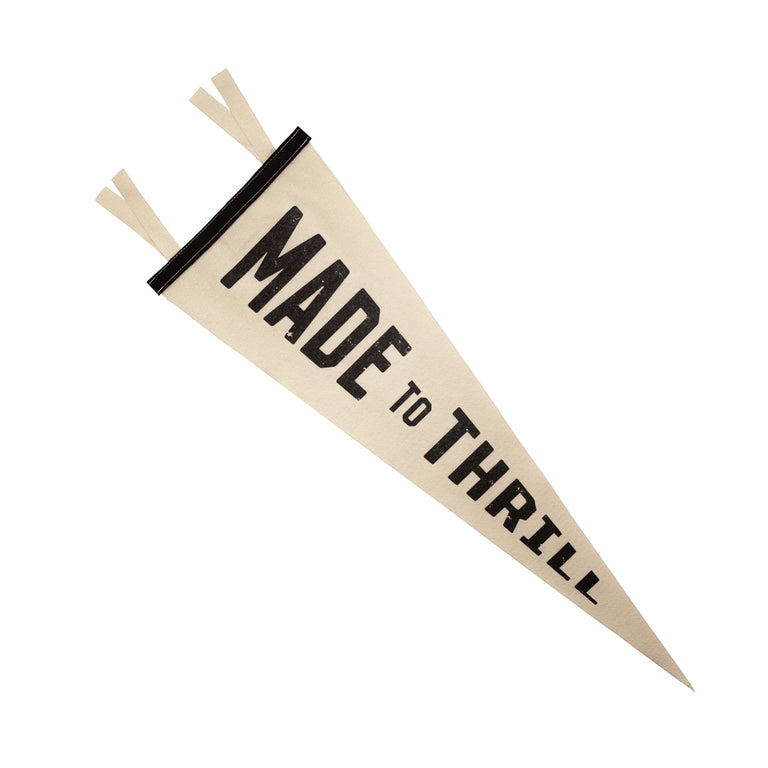 Made to Thrill Pennant