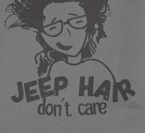 Jeep Hair Don't Care Close Up - Jeep Threads
