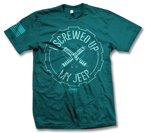 I Screwed Up My Jeep TShirt - Jeep Threads