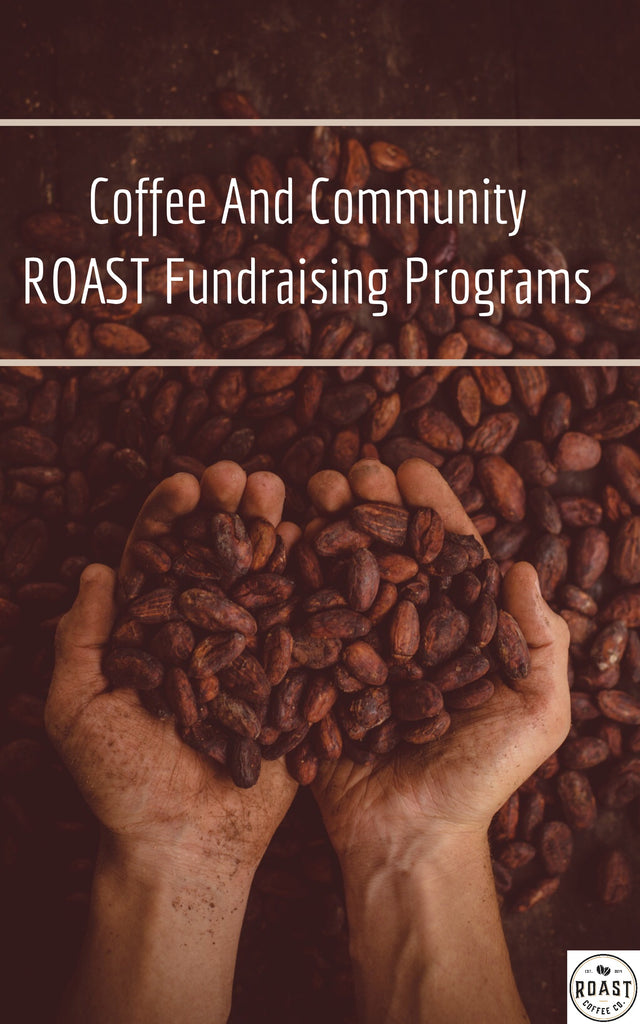 Coffee Fundraising Program - Roast Supports Community With Coffee