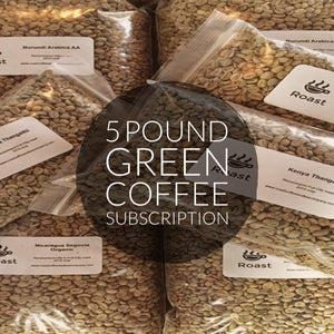 Green Coffee of the Month Subscriptions - 5 pounds