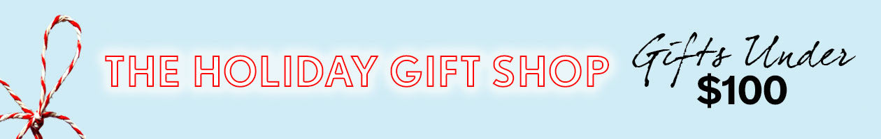 Holiday Gift Shop - Under $100