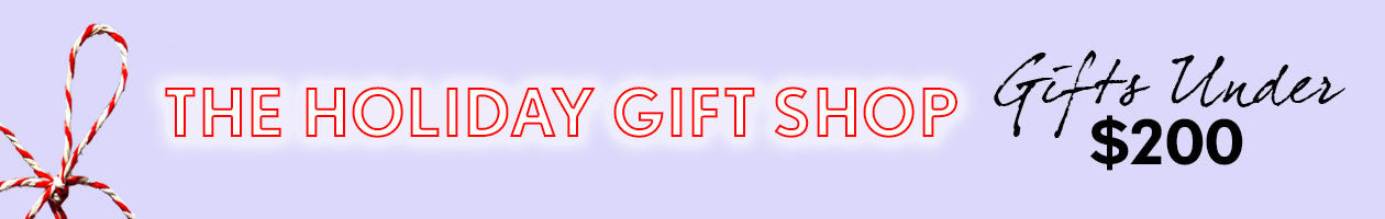 Holiday Gift Shop - Under $200