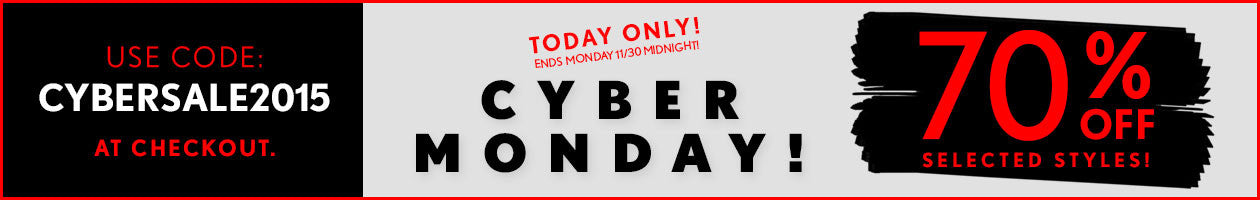 CYBER MONDAY! 70% OFF SELECTED STYLES!