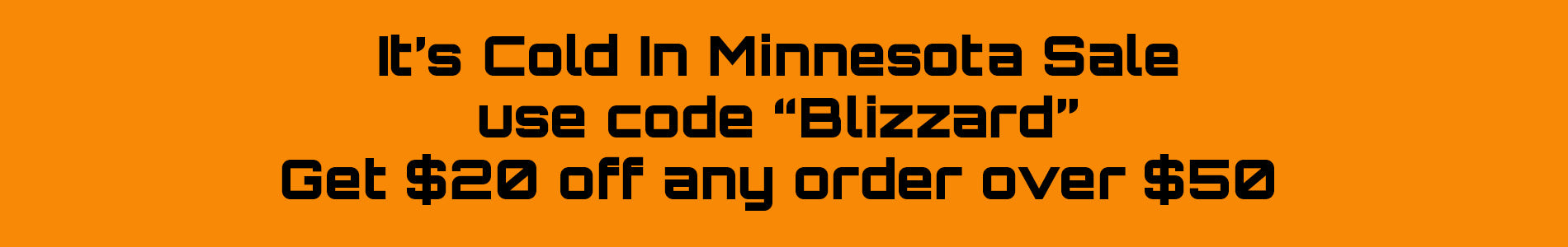use code blizzard for $20 off orders over $50