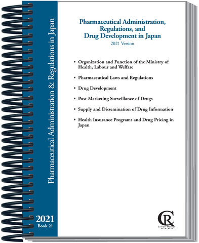PRE-ORDER Book 21:  2021 Pharmaceutical Administration, Regulations, and Drug Development in Japan