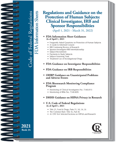 PRE-ORDER Book 3A:  2021 Selected Regulations and Guidance on Protection of Human Subjects:  Clinical Investigator, IRB & Sponsor Responsibilities