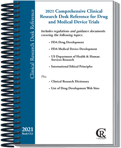 PRE-ORDER CG1:  2021 Comprehensive Clinical Research Desk Reference for Drug and Medical Device Trials