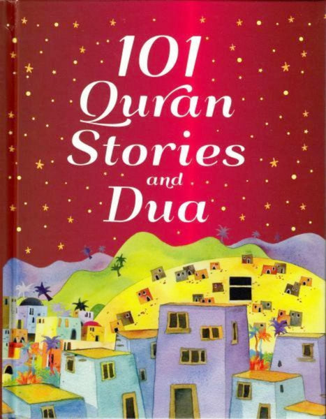 101 Quran Stories and Dua (Hardcover) - Childrens Books - Goodword Books