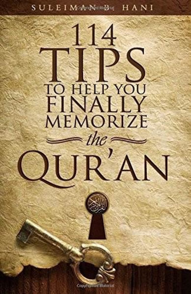114 Tips To Help You Finally Memorize The Quran - Islamic Books - Suleiman Hani