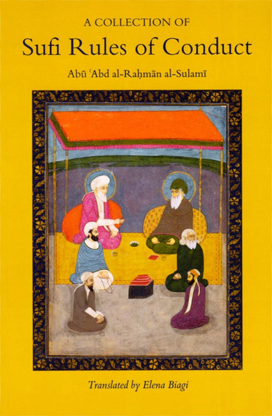 A Collection of Sufi Rules of Conduct - Islamic Books - Islamic Texts Society