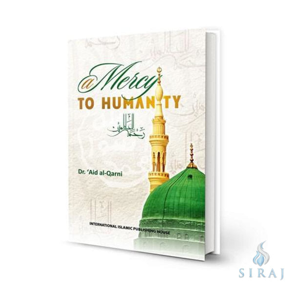 A Mercy To Humanity (Hardcover) - Islamic Books - IIPH