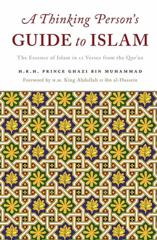 A Thinking Persons Guide To Islam: The Essence Of Islam In Twelve Verses From The Quran - Islamic Books - White Thread Press