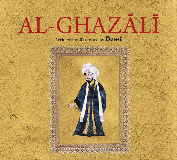 Al-Ghazali Illustrated Biography - Islamic Books - Fons Vitae
