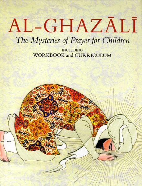 Al Ghazali: The Mysteries of Prayer for Children With Workbook - Children's Books - Fons Vitae
