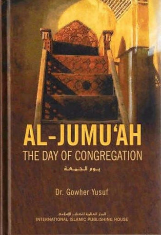 Al-Jumuah: The Day of Congregation - Islamic Books - IIPH
