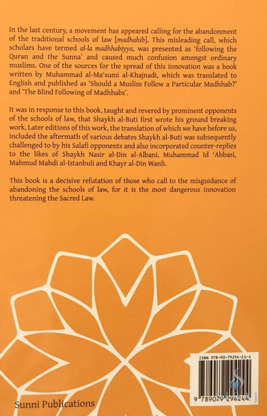 Al-La Madhhabiyya: Abandoning The Schools Of Law Is The Most Dangerous Innovation - Islamic Books - Sunni Publications