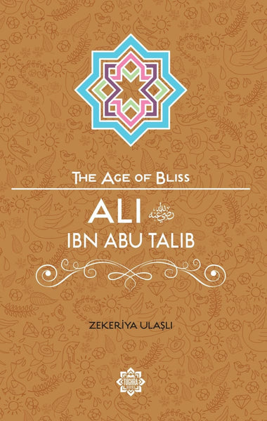 Ali Ibn Abi Talib (The Age Of Bliss Series) - Childrens Books - Tughra Books