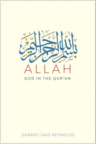 Allah: God in the Qur'an - Hardcover - Islamic Books - Yale University Press