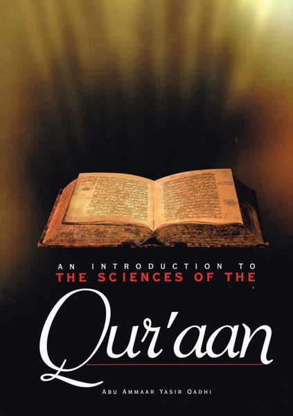An Introduction To The Sciences Of The Quran - Islamic Books - Al-Hidaayah Publishing