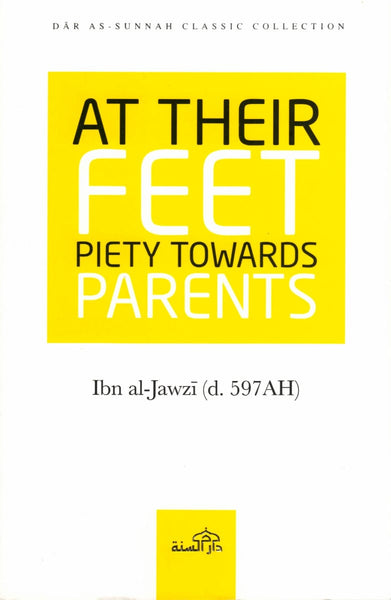 At Their Feet: Piety Towards Parents - Islamic Books - Dar As-Sunnah Publishers