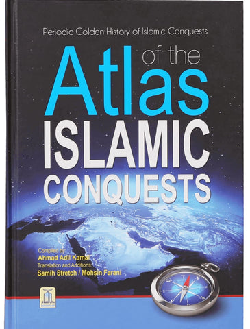 Atlas Of The Islamic Conquests - Islamic Books - Dar-us-Salam Publishers