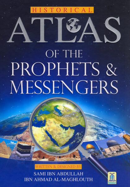Atlas of the Prophets & Messengers - Hardcover - Islamic Books - Dar-us-Salam Publishers
