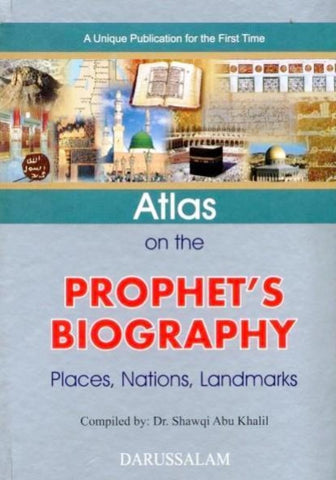 Atlas On The Prophets Biography - Islamic Books - Dar-us-Salam Publishers