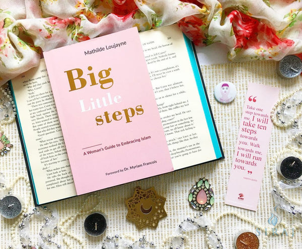 Big Little Steps: A Womans Guide To Embracing Islam - Islamic Books - Kube Publishing