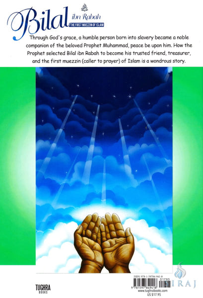 Bilal ibn Rabah: The First Muezzin of Islam - Children's Books - Tughra Books