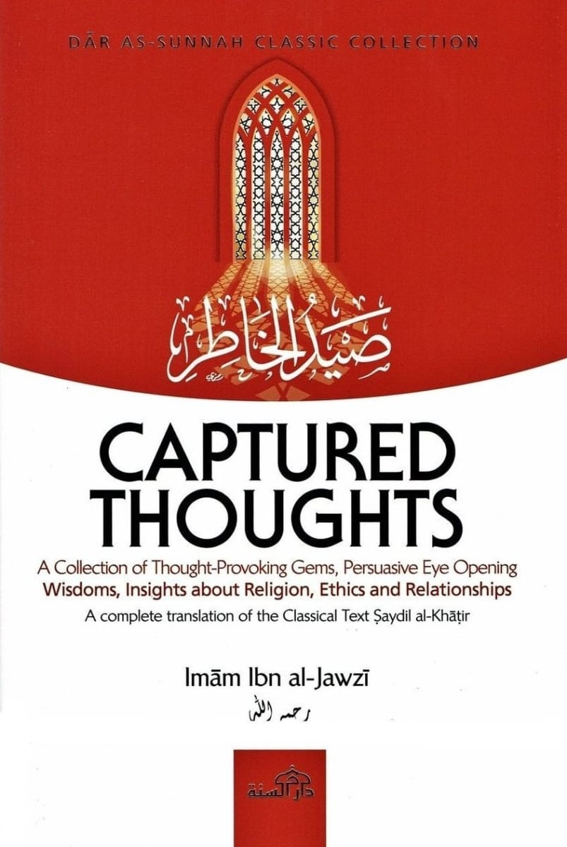 Captured Thoughts: A Complete Translation Of The Classic Text Saydil Al-Khatir - Islamic Books - Dar As-Sunnah Publishers